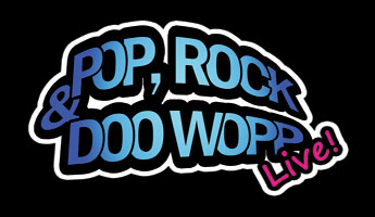 Pop, Rock & Doo Wopp Live!