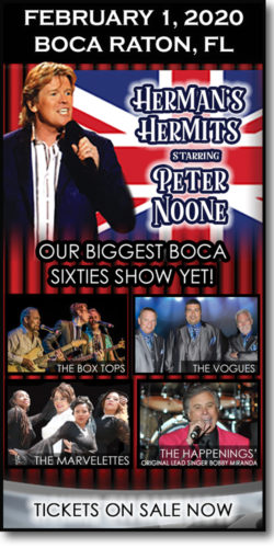 Our biggest sixties concert yet at FAU on February 1, 2020: Herman's Hermits starring Peter Noone, The Box Tops, The Vogues, The Marvelettes & Bobby Miranda.