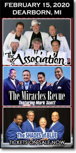 Join us for The Association concert w/The Miracles ft. Mark Scott at the Ford Community & PAC in Dearborn, MI for Valentine, February 15, 2020.