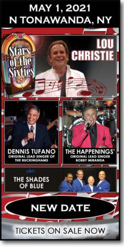 Get tickets to 60s concert: Lou Christie, Bob Miranda (Happenings) &Dennis Tufano (Buckinghams), & The Shades of Blue on May 1, 2021, at the Riviera Theatre in N Tonawanda, NY.