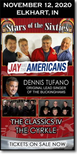 Get tickets to this 60s concert in Elkhart, IN: Jay & the Americans, Dennis Tufano, The Classics IV & Cyrkle on Thursday, November 12, 2020, at The Lerner.