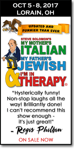"""My Mother's Italian, My Father's Jewish & I'm in Therapy"" at the Lorain Palace"