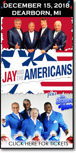Jay & the Americans at the Ford Community Performing Arts Center