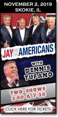 Jay & the Americans with Dennis Tufano at the North Shore Center for the Performing Arts in Skokie
