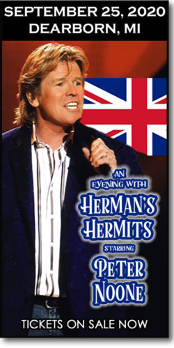 Join us for this Herman's Hermits concert starring Peter Noone at the Ford Community & PAC in Dearborn, MI for a one-night-only event on September 26, 2020.