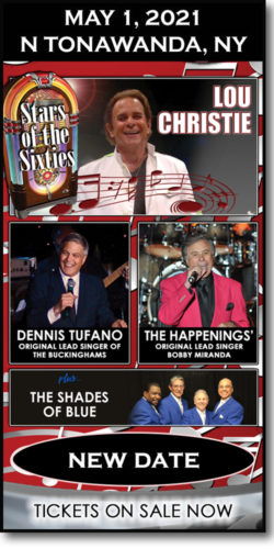 Get tickets to 60s concert: Lou Christie, Bob Miranda (Happenings) & Dennis Tufano (Buckinghams), & The Shades of Blue on May 1, 2021, at the Riviera Theatre in N Tonawanda, NY.