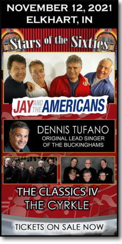 Get tickets to this 60s concert in Elkhart, IN: Jay & the Americans, Dennis Tufano, The Classics IV & Cyrkle on Friday, November 12, 2021, at The Lerner.