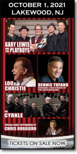 Get tickets for this 60s concert (October 1, 2021) @ the Strand Theater in Lakewood, NJ. Gary Lewis & the Playboys, Lighting Lou Christie, Dennis Tufano (Buckinghams), The Cyrkle, & Chris Ruggiero
