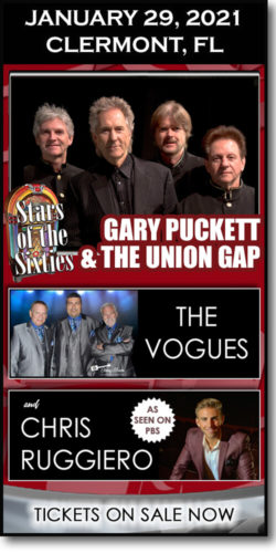 Stars of the Sixties at the Clermont PAC on January 29th, 2021 - Gary Puckett & the Union Gap, The Vogues, and Chris Ruggiero